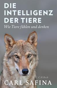 Cover: Safina Carl Die Intelligenz der Tiere