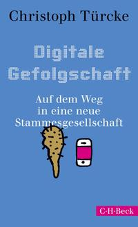 Cover: Christoph Türcke Digitale Gefolgschaft