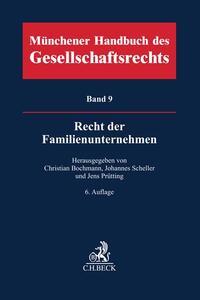 Münchener Handbuch des Gesellschaftsrechts Bd 9: Recht der Familienunternehmen