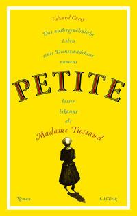 Das außergewöhnliche Leben eines Dienstmädchens namens PETITE, besser bekannt als Madame Tussaud