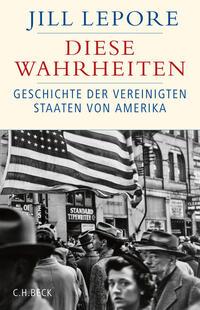Cover: Jill Lepore Diese Wahrheiten