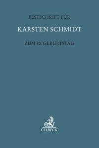 Festschrift für Karsten Schmidt zum 80. Geburtstag