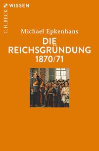 Die Reichsgründung 1870/71