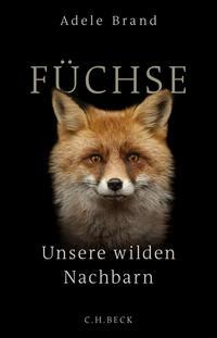 Cover: Adele Brand Füchse - Unsere wilden Nachbarn