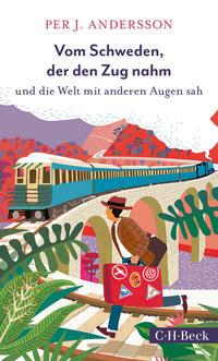 Vom Schweden, der den Zug nahm und die Welt mit anderen Augen sah