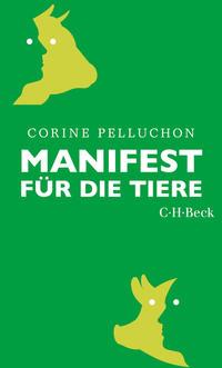 Cover: Corine Pelluchon Manifest für die Tiere