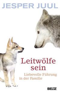 Cover: Jesper Juul Leitwölfe sein
