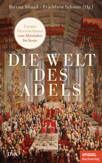 Cover: Bettina Musall und Eva-Maria Schnurr (Hg.) Die Welt des Adels