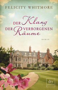 Cover: Felicity Whitmore Der Klang der verborgenen Räume