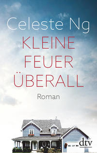 Cover: Celeste Ng Kleine Feuer überall