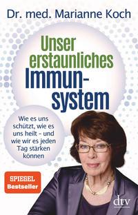Cover: Marianne Koch Unser erstaunliches Immunsystem