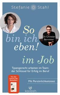 Cover: Stahl, Stefanie ; Bernreiter, Christian So bin ich eben! Im Job
