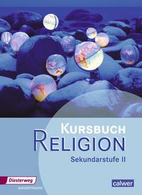Kursbuch Religion Sekundarstufe II / Kursbuch Religion Sekundarstufe II - Ausgabe 2014