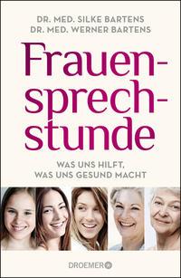 Cover: Dr. med. Silke Bartens, Dr. med. Werner Bartens Frauensprechstunde