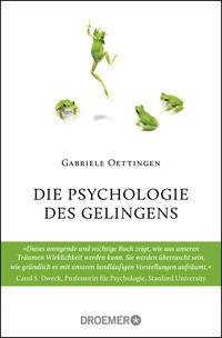 Cover: Gabriele Oettingen Die Psychologie des Gelingens