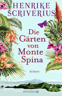 Cover: Henrike Scriverius Die Gärten von Monte Spina