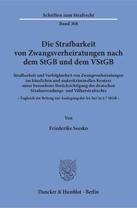 Die Strafbarkeit von Zwangsverheiratungen nach dem StGB und dem VStGB.
