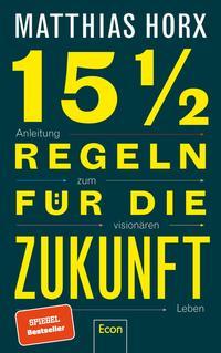 Cover: Matthias Horx 15½ Regeln für die Zukunft - Anleitung zum visionären Leben