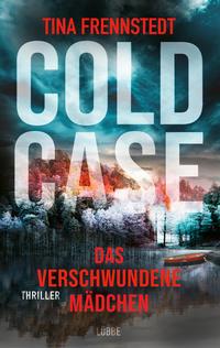 Cover: Tina Frennstedt Cold case - das verschwundene Mädchen