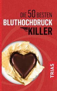 Cover: Gabi Hoffbauer Die 50 besten Bluthochdruck-Killer