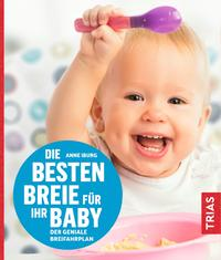 Cover: Iburg Anne Die besten Breie für Ihr Baby