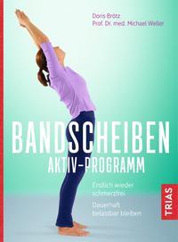 Cover: Doris Brötz, Prof. Dr. med. Michael Weller  Bandscheiben Aktiv-Programm