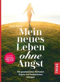 Cover: Janett Menzel Mein neues Leben ohne Angst: mit ganzheitlichen Methoden Ängste und Panikattacken besiegen