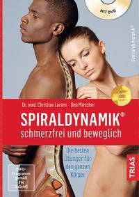 Cover: Dr. med. Christian Larsen, Bea Miescher Spiraldynamik schmerzfrei und beweglich