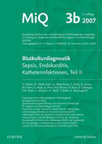 MIQ 03b: Blutkulturdiagnostik - Sepsis, Endokarditis, Katheterinfektionen (Teil II)