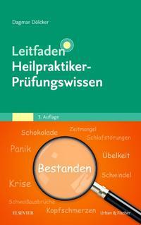 Leitfaden Heilpraktiker-Prüfungswissen
