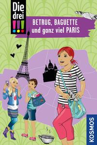 Die drei !!! - Betrug, Baguette und ganz viel Paris