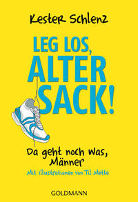 Leg los, alter Sack!