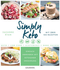 Cover: Suzanne Ryan Simply Keto. Mit über 100 Rezepten.