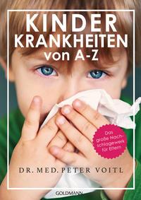 Cover: Dr. med. Peter Voitl Kinderkrankheiten von A-Z - das Nachschlagewerk für Eltern