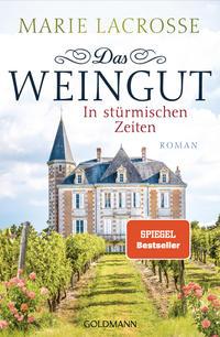 Cover: Marie Lacrosse Das Weingut – In stürmischen Zeiten