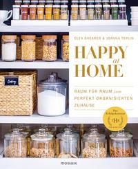 Cover: Clea Shearer & Joanna Teplin Happy at home: Raum für Raum zum perfekt organisierten Zuhause