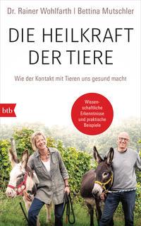 Cover: Dr. Rainer Wohlfarth, Bettina Mutschler Die Heilkraft der Tiere