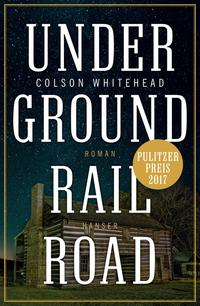 Cover: Colson Whitehead Underground Railroad