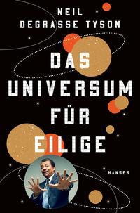 Cover: Neil deGrasse Tyson Das Universum für Eilige