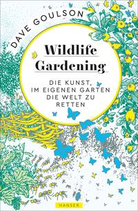 Cover: Dave Goulson Wildlife gardening