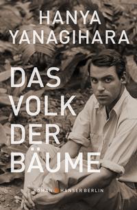 Cover: Hanya Yanagihara Das Volk der Bäume