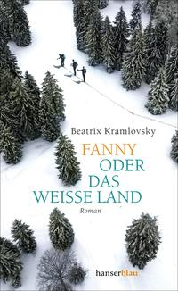 Cover: Beatrix Kramlovsky Fanny oder das weiße Land