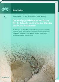 Der Königsgruftkomplex von Qatna. Teil 1: Befunde und Fundverteilung im Korridor und in der Vorkammer