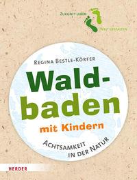 Cover: Regina Bestle-Körfer Waldbaden mit Kindern