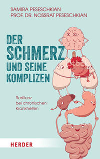Cover: Samira Peseschkian, Prof. Dr. Nossrat Peseschkian  Der Schmerz und seine Komplizen – Resilienz bei chronischen Krankheiten