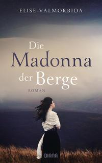 Cover: Elise Valmorbida Madonna der Berge