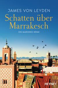Cover: James von Leyden Schatten über Marrakesch
