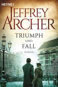 Cover: Jeffrey Archer Triumph und Fall