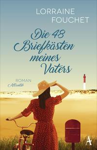 Cover: Lorraine Fouchet Die 48 Briefkästen meines Vaters