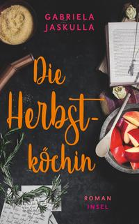 Cover: Gabriella Jaskulla Die Herbstköchin